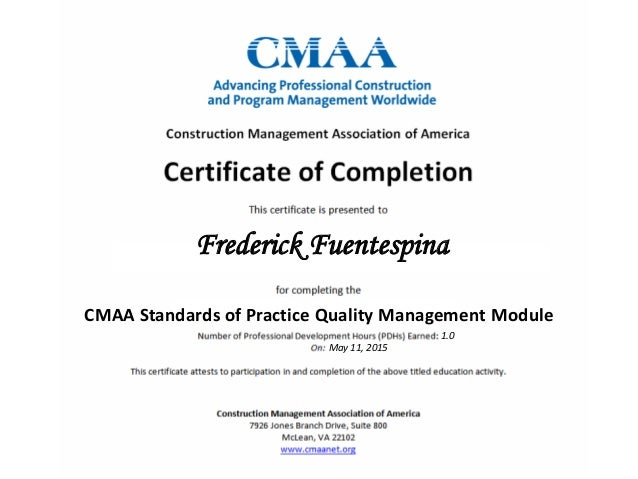 Frederick Fuentespina CMAA Standards of Practice Quality Management Module 1.0 May 11, 2015