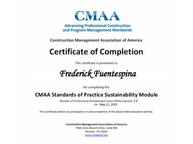 Frederick Fuentespina CMAA Standards of Practice Sustainability Module 1.0 May 11, 2015