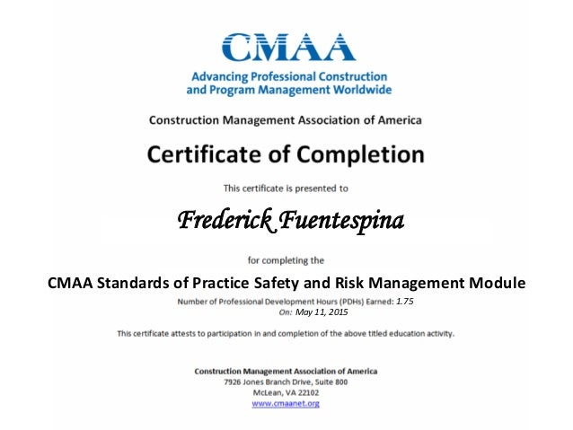Frederick Fuentespina CMAA Standards of Practice Safety and Risk Management Module 1.75 May 11, 2015