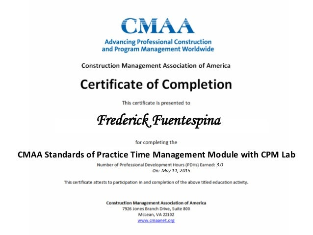 Frederick Fuentespina CMAA Standards of Practice Time Management Module with CPM Lab 3.0 May 11, 2015