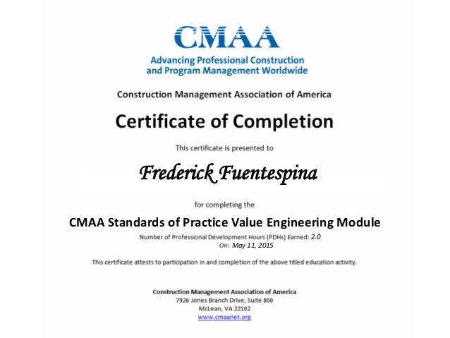 Frederick Fuentespina CMAA Standards of Practice Value Engineering Module 2.0 May 11, 2015