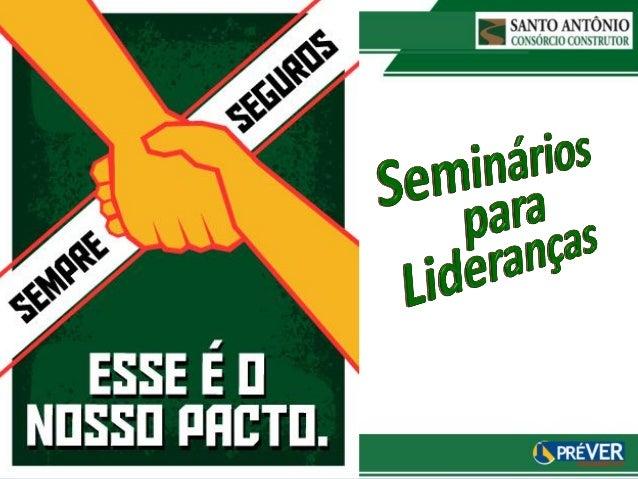 SEMINÁRIO para Alta Liderança Discussão de Conceitos de SSTMA Porto Velho, 20 de Junho de 2013