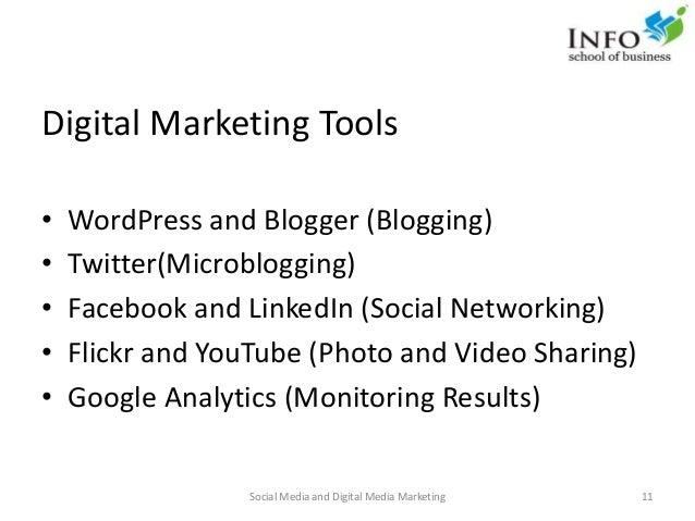 Digital Marketing Tools • WordPress and Blogger (Blogging) • Twitter(Microblogging) • Facebook and LinkedIn (Social Networ...