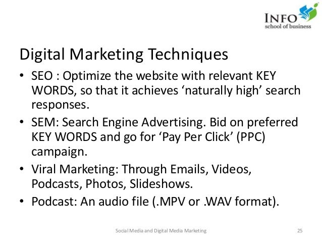 Digital Marketing Techniques • SEO : Optimize the website with relevant KEY WORDS, so that it achieves 'naturally high' se...