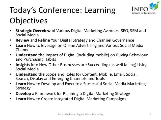 Today's Conference: Learning Objectives • Strategic Overview of Various Digital Marketing Avenues- SEO, SEM and Social Med...