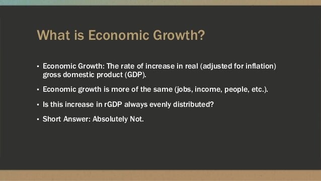 relationship between economic growth and poverty Lies in the interactions between distribution and growth, and not in the relationship between poverty and growth on one hand and poverty and inequality on the other, which 1 note that it is also possible to define poverty as some combination of the absolute and relative definitions.