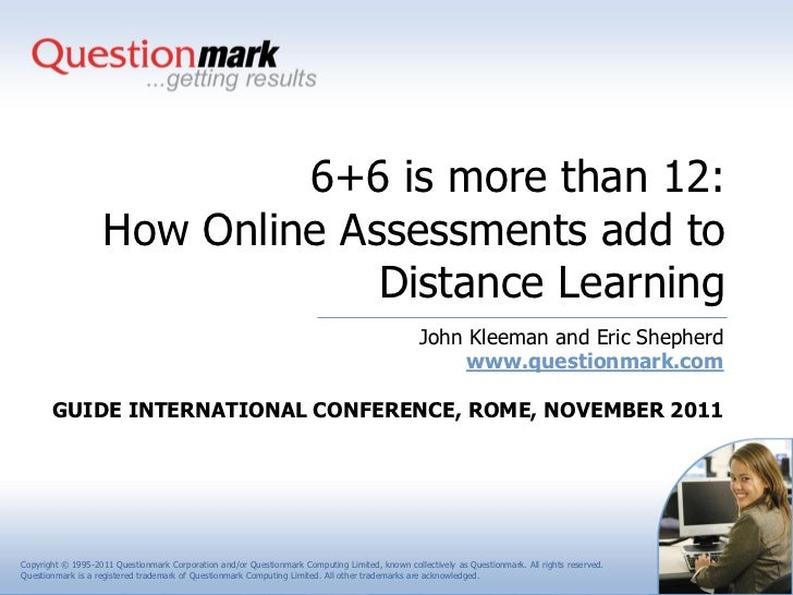 6+6 is more than 12:                   How Online Assessments add to                                Distance Learning     ...
