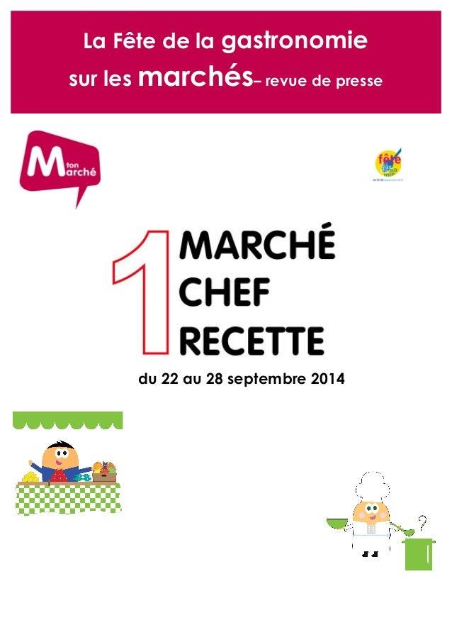 La Fête de la gastronomie  sur les marchés– revue de presse  du 22 au 28 septembre 2014