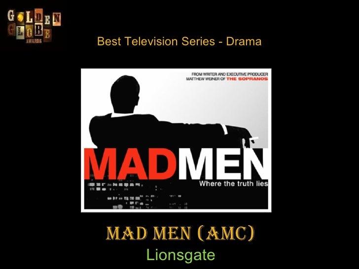 Best Television Series - Drama Mad Men(AMC) Lionsgate