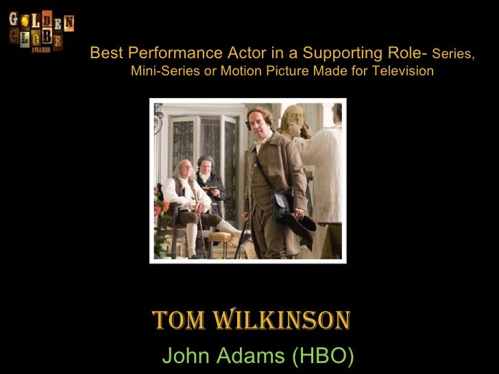 Best Performance Actor in a Supporting Role-  Series, Mini-Series or Motion Picture Made for Television Tom Wilkinson  J...