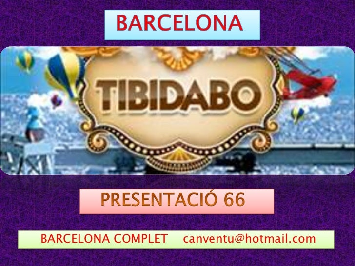 BARCELONA<br />   PRESENTACIÓ 66<br />     BARCELONA COMPLET    canventu@hotmail.com<br />