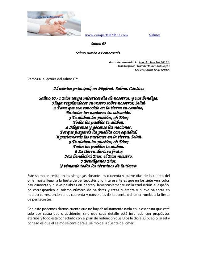 www.compartelabiblia.com Salmos Salmo 67 Salmo rumbo a Pentecostés. Autor del comentario: José A. Sánchez Vilchis Transcri...