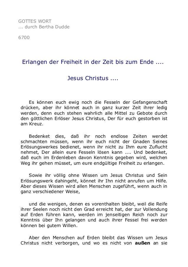 GOTTES WORT  ... durch Bertha Dudde  6700  Erlangen der Freiheit in der Zeit bis zum Ende ....  Jesus Christus ....  Es kö...