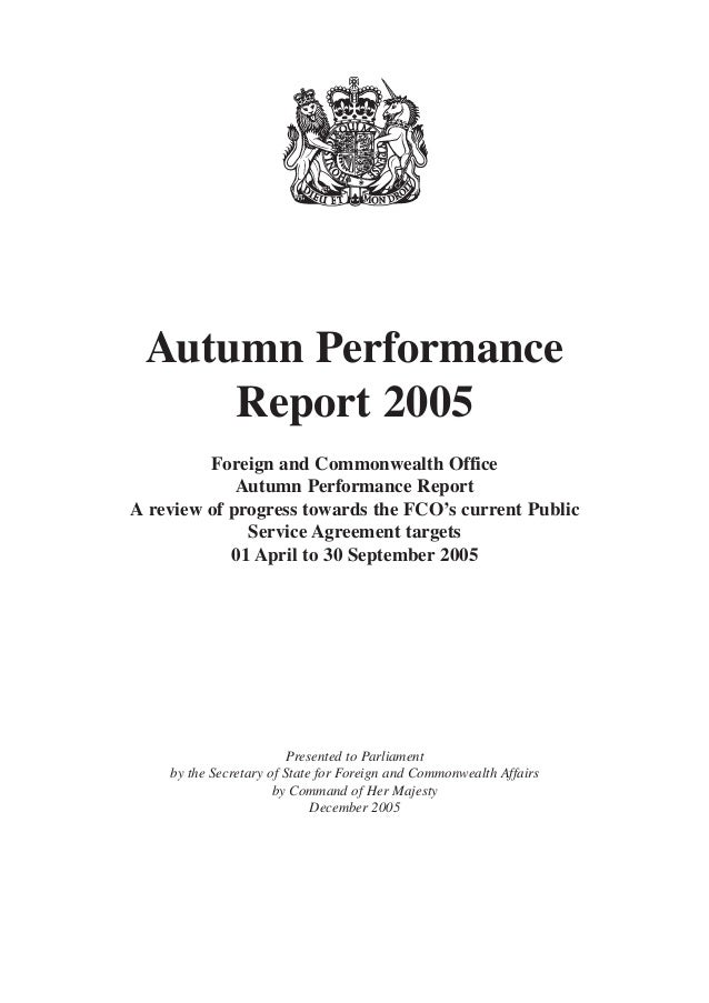 Autumn Performance Report 2005 Foreign and Commonwealth Office Autumn Performance Report A review of progress towards the ...