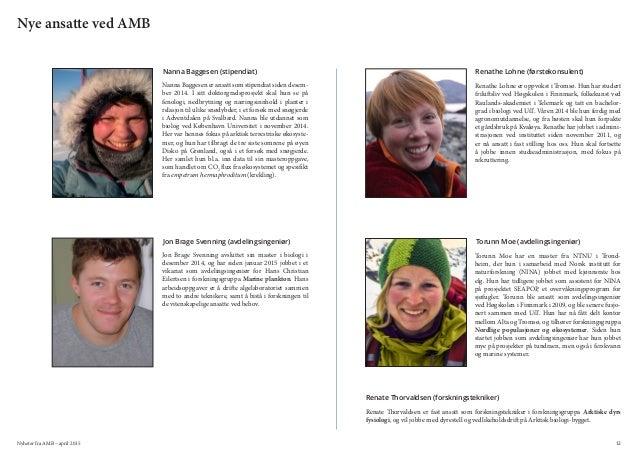 Nyheter fra AMB – april 2015 12 Nye ansatte ved AMB Nanna Baggesen er ansatt som stipendiat siden desem- ber 2014. I sitt...