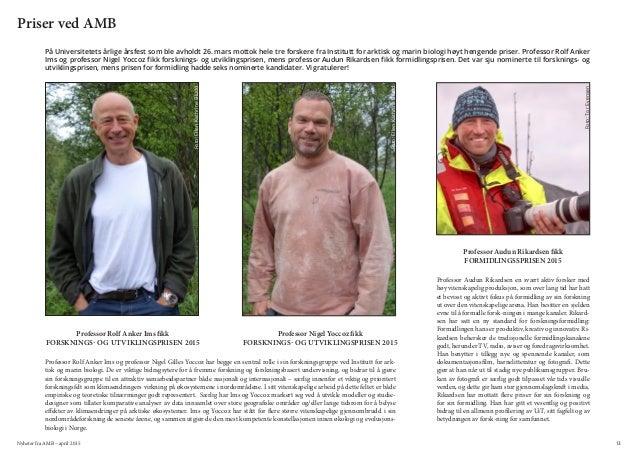 Nyheter fra AMB – april 2015 13 Priser ved AMB Professor Rolf Anker Ims fikk FORSKNINGS- OG UTVIKLINGSPRISEN 2015 Professo...