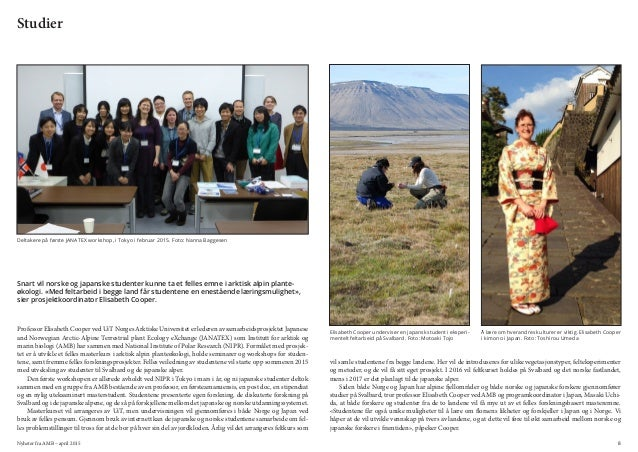 Nyheter fra AMB – april 2015 8 Professor Elisabeth Cooper ved UiT Norges Arktiske Universitet er lederen av samarbeidspros...