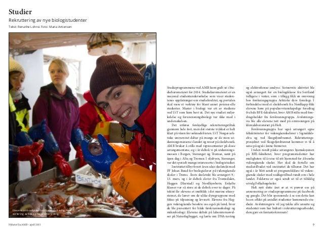 Nyheter fra AMB – april 2015 9 Studier Rekruttering av nye biologistudenter Tekst: Renathe Lohne. Foto: Maria Antonsen Stu...