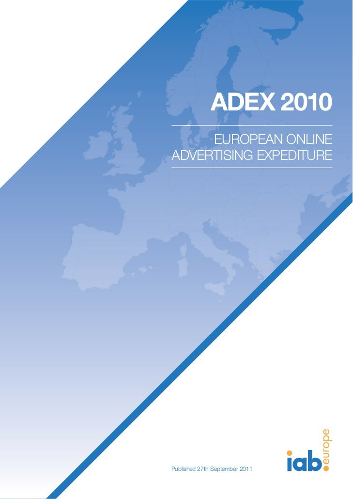 ADEX 2010     EUROPEAN ONLINEADVERTISING EXPEDITUREPublished 27th September 2011
