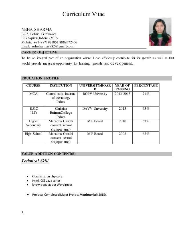 1 Curriculum Vitae NEHA SHARMA E-75, Behind Gurudwara, LIG Square,Indore (M.P) Mobile: +91-8871921051,8889572456 Email: ne...