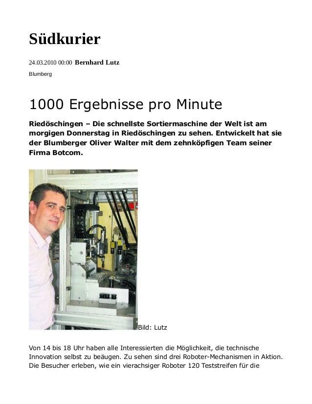 Südkurier 24.03.2010 00:00 Bernhard Lutz Blumberg 1000 Ergebnisse pro Minute Riedöschingen – Die schnellste Sortiermaschin...