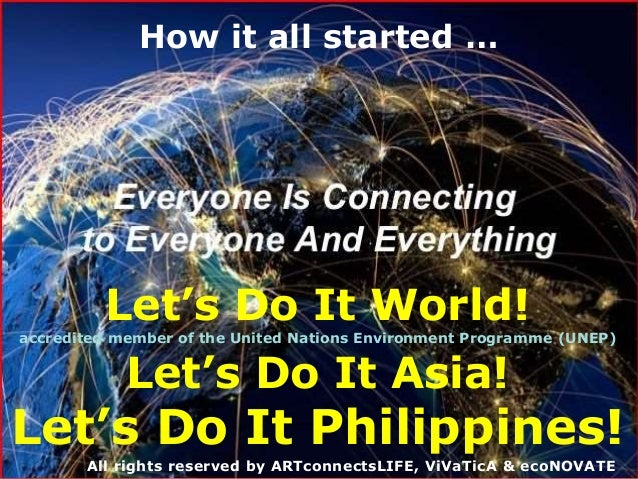 Let's Do It World! accredited member of the United Nations Environment Programme (UNEP) Let's Do It Asia! Let's Do It Phil...