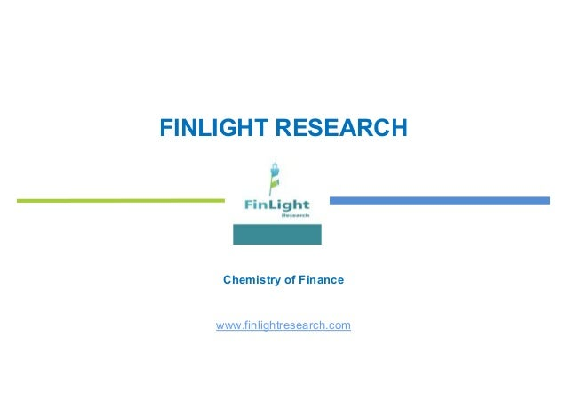 FINLIGHT RESEARCH Chemistry of Finance www.finlightresearch.com