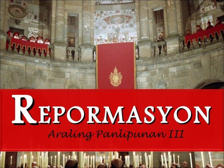 R EPORMASYON Araling Panlipunan III