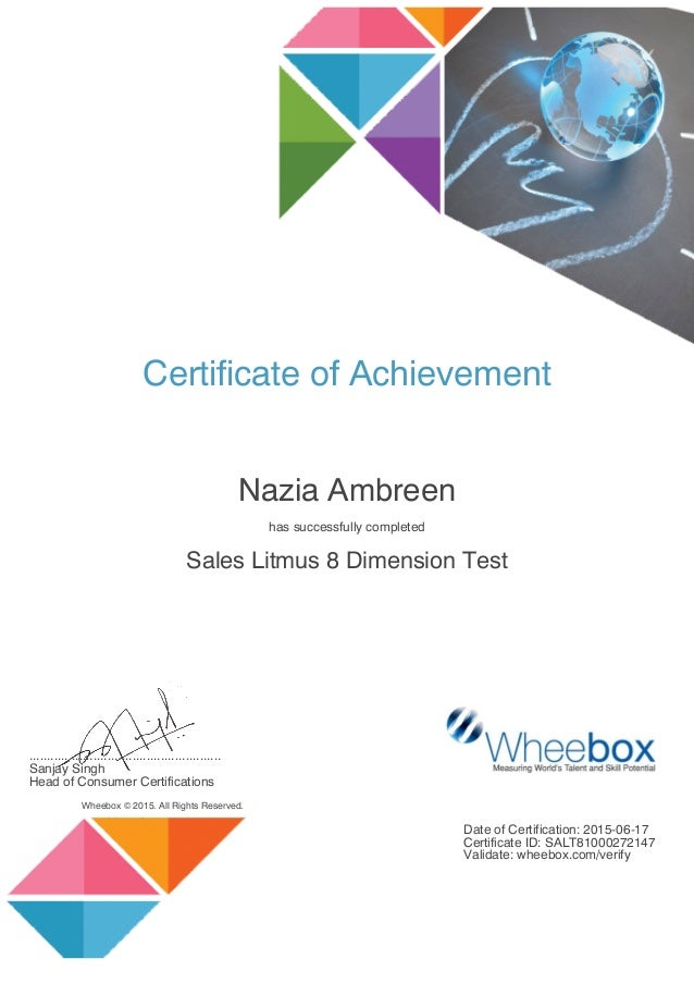Certificate of Achievement Nazia Ambreen has successfully completed Sales Litmus 8 Dimension Test ...........................