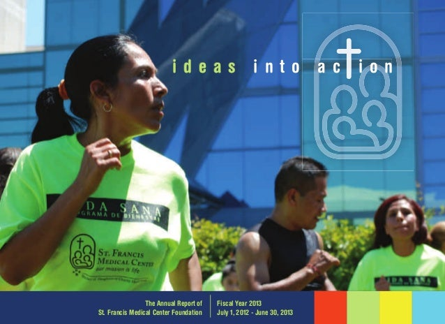 ideas  The Annual Report of St. Francis Medical Center Foundation  into  Fiscal Year 2013 July 1, 2012 - June 30, 2013  ac...