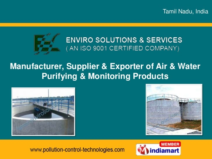 Tamil Nadu, IndiaManufacturer, Supplier & Exporter of Air & Water       Purifying & Monitoring Products