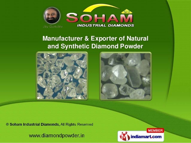 Manufacturer & Exporter of Natural and Synthetic Diamond Powder