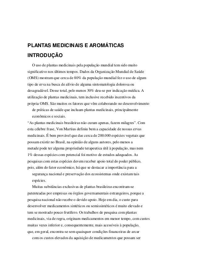 PLANTAS MEDICINAIS E AROMÁTICASINTRODUÇÃO  O uso de plantas medicinais pela população mundial tem sido muitosignificativo ...