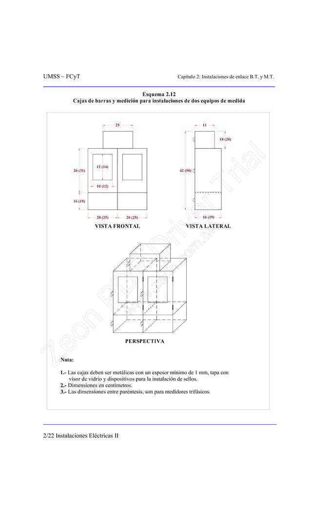 UMSS – FCyT Capítulo 2: Instalaciones de enlace B.T. y M.T. 2/22 Instalaciones Eléctricas II Esquema 2.12 Cajas de barras ...