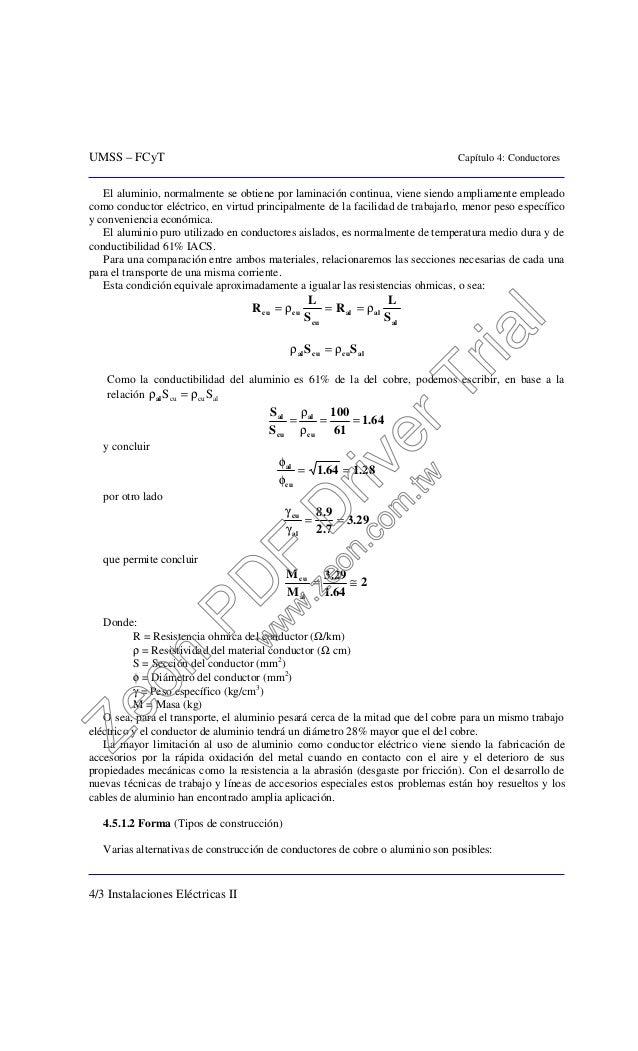 UMSS – FCyT Capítulo 4: Conductores 4/3 Instalaciones Eléctricas II El aluminio, normalmente se obtiene por laminación con...