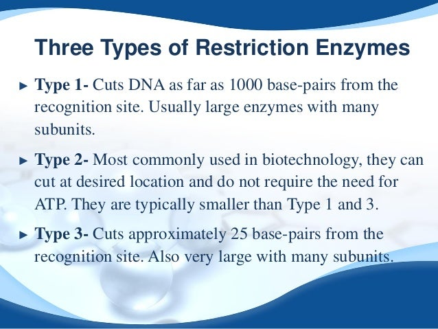 restriction endonucleases The tools for this are restriction enzymes a restriction enzyme (or restriction  endonuclease) recognizes a specific nucleotide-pair sequence in dna called a.