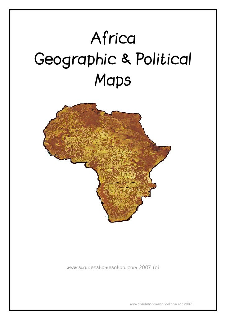 Africa Geographic & Political               Maps         www.staidenshomeschool.com 2007 (c)                              ...