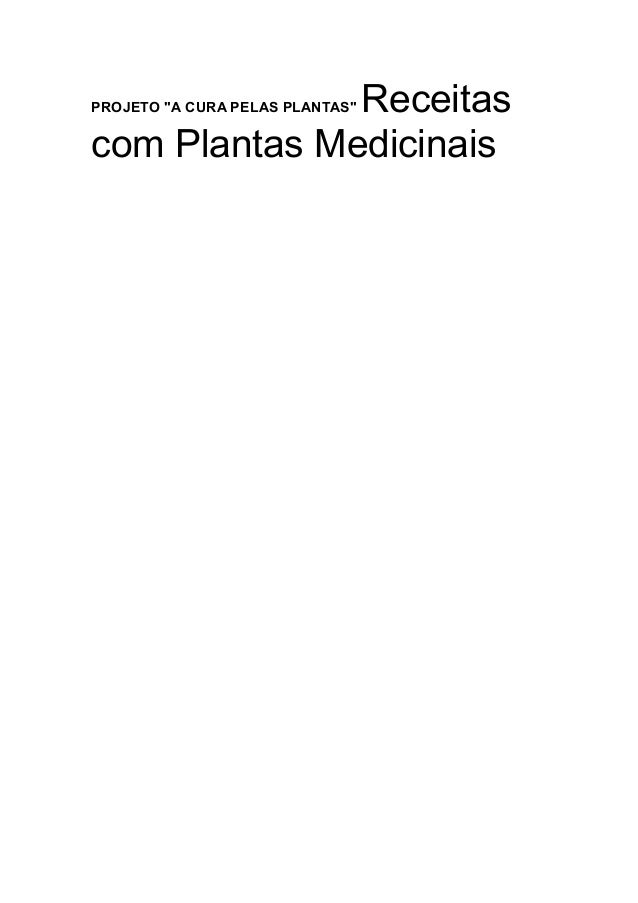 """ReceitasPROJETO """"A CURA PELAS PLANTAS""""com Plantas Medicinais"""