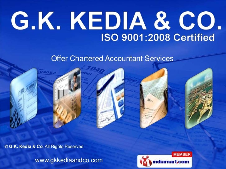Offer Chartered Accountant Services© G.K. Kedia & Co, All Rights Reserved              www.gkkediaandco.com