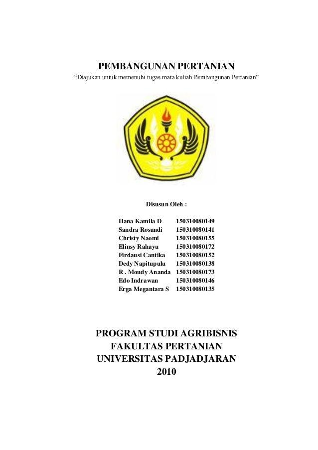 """PEMBANGUNAN PERTANIAN """"Diajukan untuk memenuhi tugas mata kuliah Pembangunan Pertanian""""  Disusun Oleh : Hana Kamila D Sand..."""