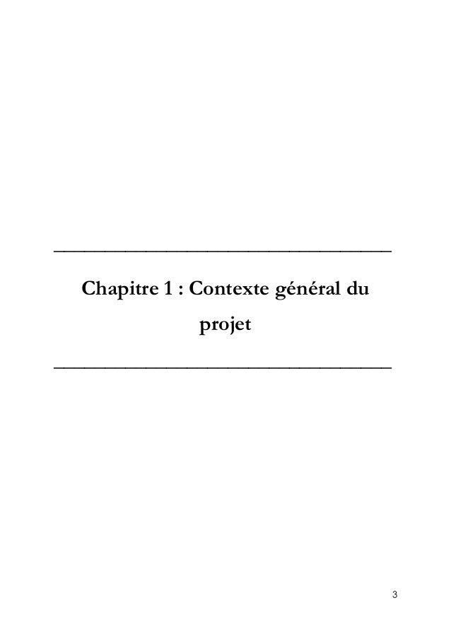 3 _________________________________ Chapitre 1 : Contexte général du projet _________________________________