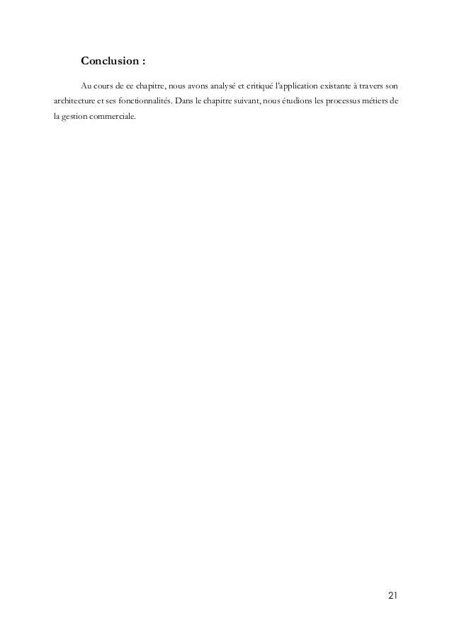 21 Conclusion : Au cours de ce chapitre, nous avons analysé et critiqué l'application existante à travers son architecture...