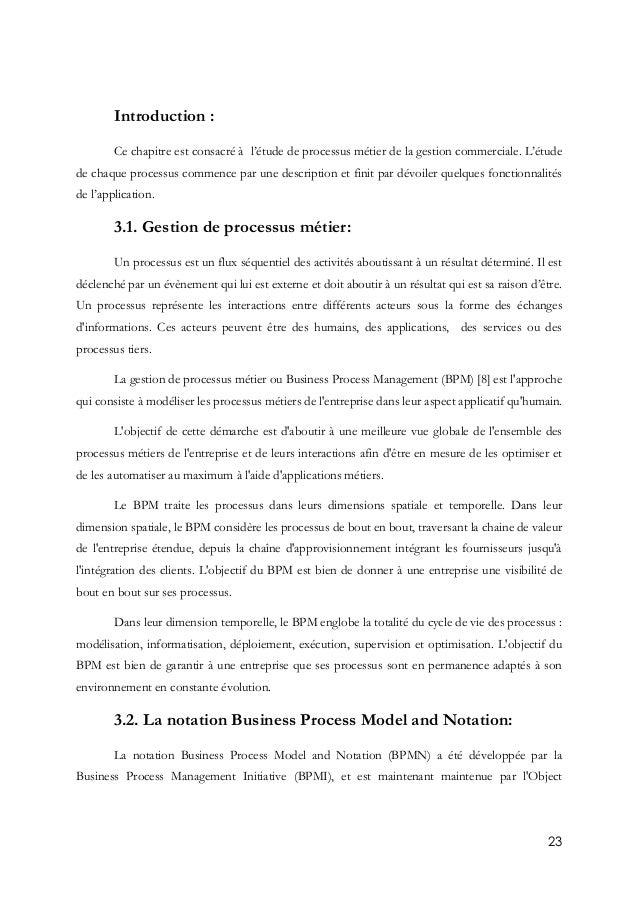23 Introduction : Ce chapitre est consacré à l'étude de processus métier de la gestion commerciale. L'étude de chaque proc...