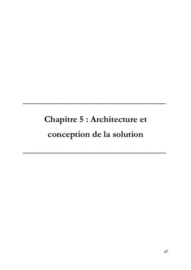 47 _________________________________ Chapitre 5 : Architecture et conception de la solution ______________________________...