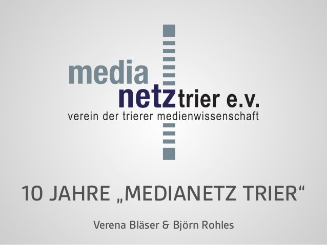 "10 JAHRE ""MEDIANETZ TRIER""  Verena Bläser & Björn Rohles"