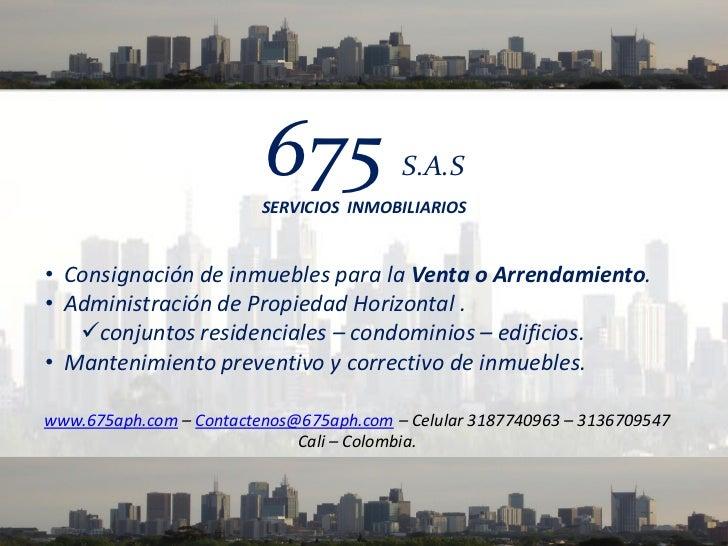 675             S.A.S                         SERVICIOS INMOBILIARIOS• Consignación de inmuebles para la Venta o Arrendami...