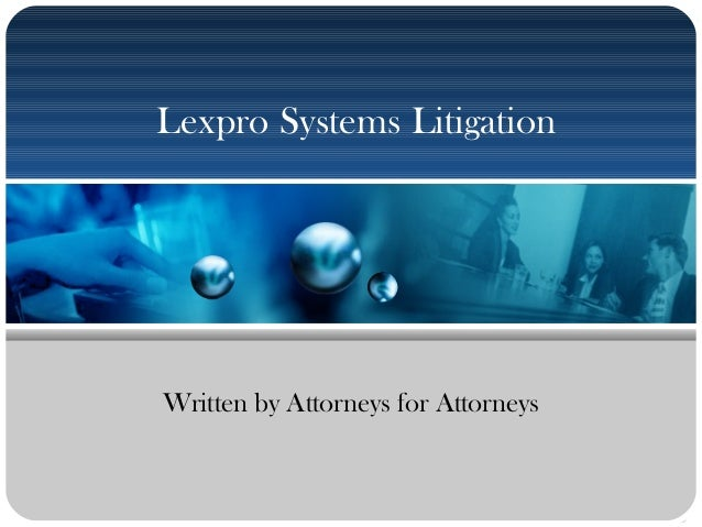 Lexpro Systems Litigation Written by Attorneys for Attorneys