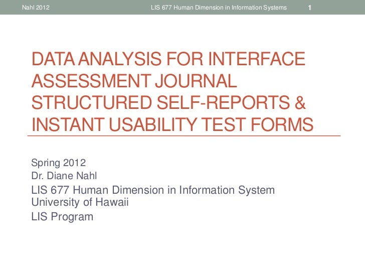 Nahl 2012               LIS 677 Human Dimension in Information Systems   1  DATA ANALYSIS FOR INTERFACE  ASSESSMENT JOURNA...