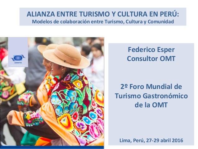 ALIANZA  ENTRE  TURISMO  Y  CULTURA  EN  PERÚ:   Modelos  de  colaboración  entre  Turismo,  Cultu...