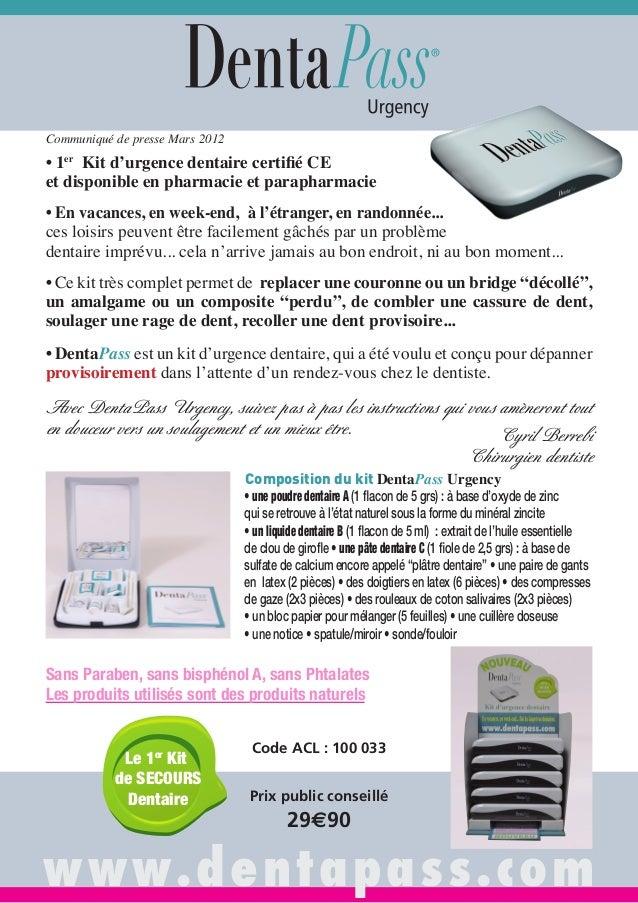 • 1er Kit d'urgence dentaire certifié CE et disponible en pharmacie et parapharmacie • En vacances, en week-end, à l'étran...